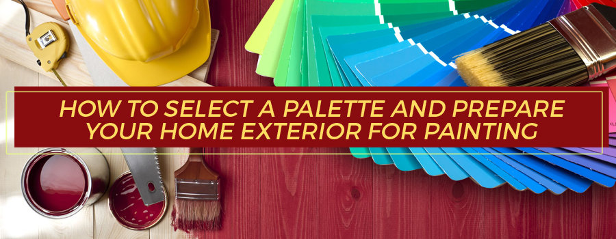 How to select a palette and prepare your home exterior for painting